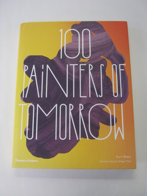 100 Painters of Tomorrow, Kurt Beers, Thames & Hudson, 2014
