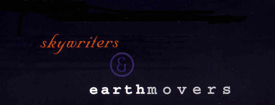 Skywriters and Earthmovers