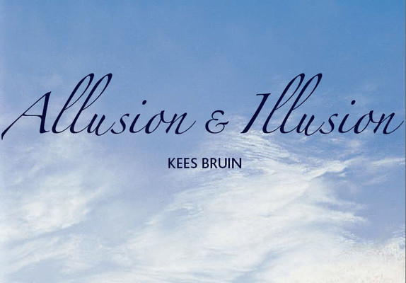 Kees Bruin - Allusion and illusion