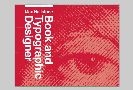 Max Hailstone: Book and Typographic Designer